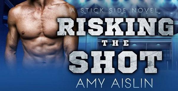 A Stick Side Novel. Risking the Shot by Amy Aislin