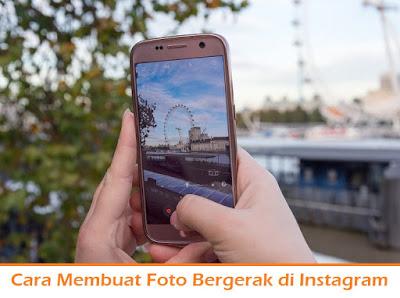 Cara Membuat Foto Bergerak di Instagram (Termudah.com)