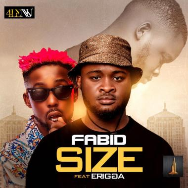 MP3: Fabid Ft. Erigga – Size