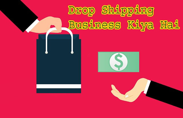 Drop Shipping Business Kiya Hai