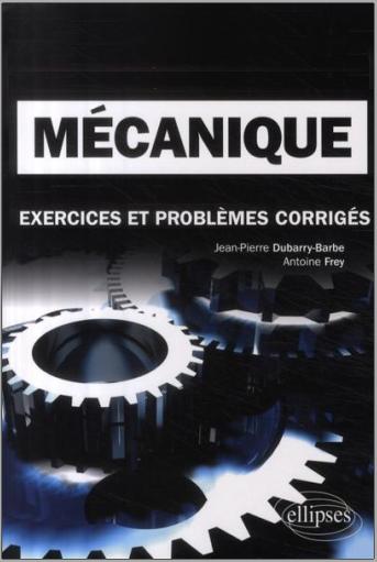 Livre : Mécanique, classes préparatoires MPSI, PCSI, PTSI - Jean-Pierre Dubarry-Barbe PDF