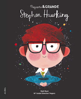 Libro ilustrado Pequeño & Grande Stephen Hawking de María Isabel Sánchez Vegara con ilustraciones de Matt Hunt