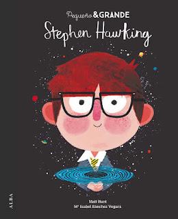 Libro ilustrado Pequeño & Grande Stephen Hawking de María Isabel Sánchez Vegara con ilustraciones de Matt Hunt