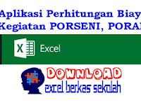 Aplikasi Perhitungan Biaya Kegiatan PORSENI, PORAK Lengkap Format Excel