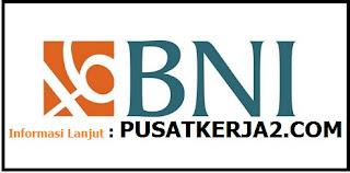 Lowongan Kerja SMA SMK D3 S1 BUMN PT BNI (Persero) Mei 2020