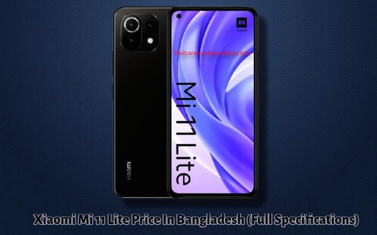 Xiaomi Mi 11 Lite Price In Bangladesh (Full Specifications)
