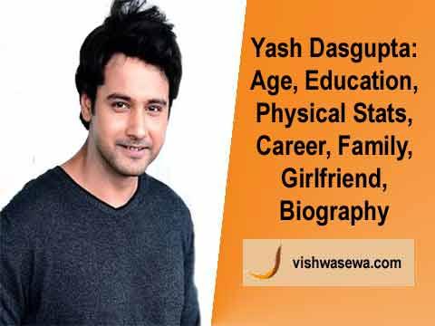 Yash Dasgupta: Age, Education, Family, Girlfriend, Career, Biography