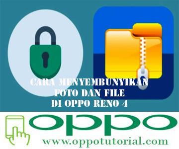 Cara Menyembunyikan Foto dan File di OPPO Reno4
