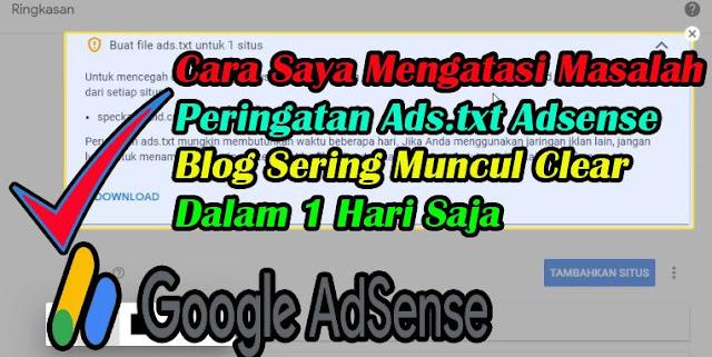 ads txt,file ads txt,ads txt,masalah,file,cara,mengatasi,adsense bermasalah,adsense,bermasalah,blogger,wordpress,custom,peringatan,txt,ads,google,memperbaiki,