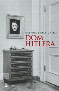 """Dom Hitlera"" Despina Stratigakos - recenzja"