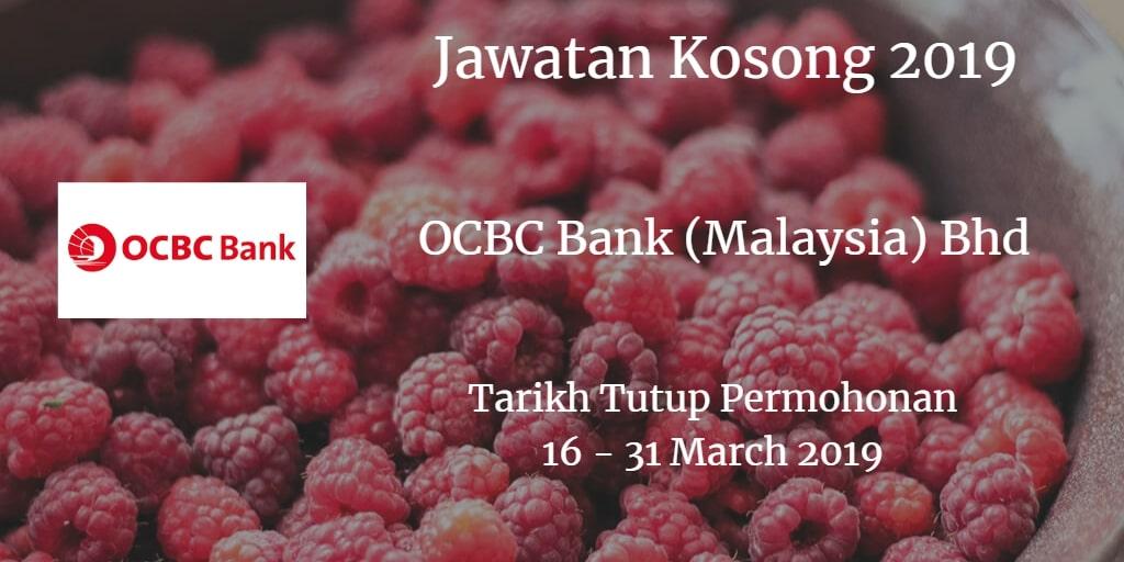 Jawatan Kosong OCBC Bank (Malaysia) Bhd 16 - 31 March 2018