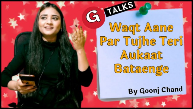 Goonj Chand | Poetry Lyrics | G Talks Waqt Aaane Par Tujhe Teri Aukaat Bataenge