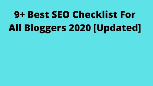 9+ Best SEO Checklist For All Bloggers 2020 [Updated]