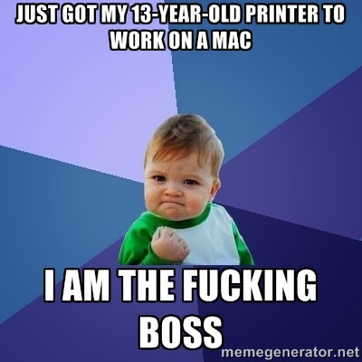 Success Kid: Just got my 13-year-old printer to work on a Mac: I am the fucking boss