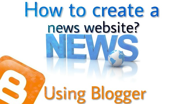 How to create news website in blogger?
