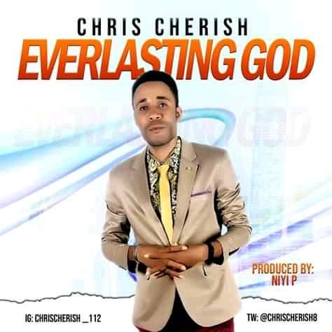 [Gospel music] Chris Cherish – Everlasting God