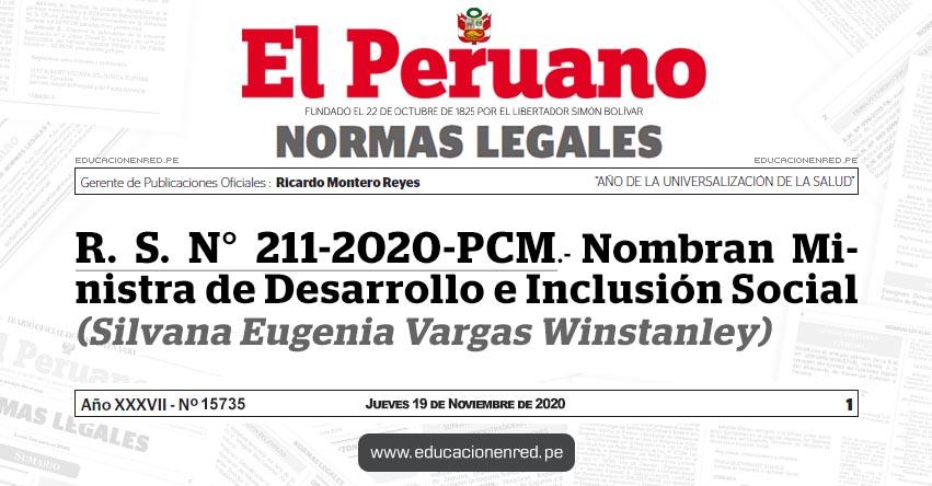R. S. N° 211-2020-PCM.- Nombran Ministra de Desarrollo e Inclusión Social (Silvana Eugenia Vargas Winstanley)