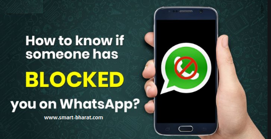 http://smart-bharat.com/2019/12/14/how-to-know-if-someone-has-blocked-you-on-whatsapp/