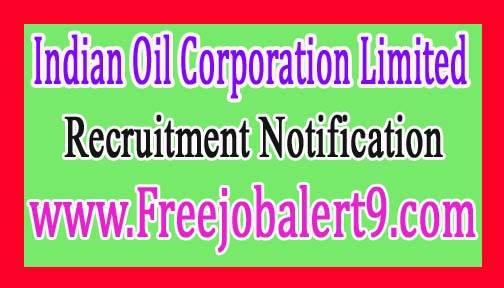 Indian Oil Corporation Limited – IOCL Recruitment Notification 2017