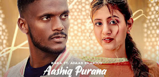 Aashiq Purana Lyrics By Kaka