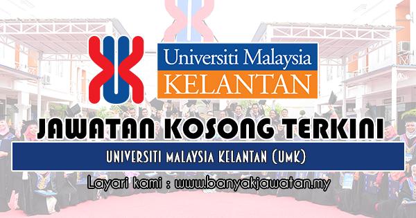 Jawatan Kosong 2019 di Universiti Malaysia Kelantan (UMK)