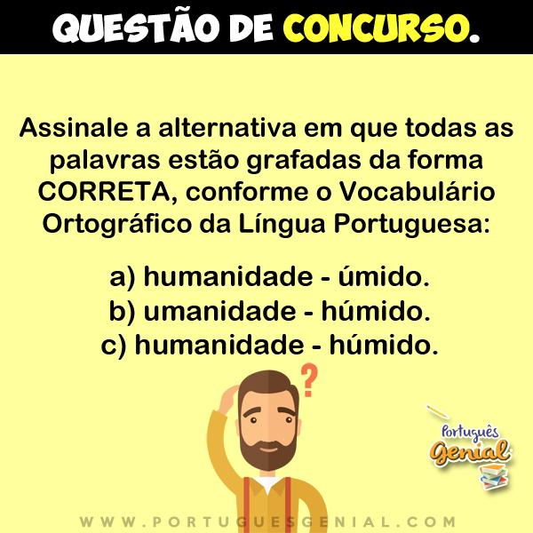 Assinale a alternativa em que todas as palavras estão grafadas da forma correta conforme o vocabulário...