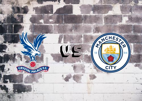 Crystal Palace vs Manchester City  Resumen