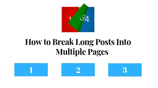 How to Break Longer Posts Into Multiple Pages in Blogger