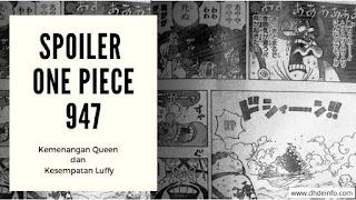Spoiler Manga One Piece 947 : Kemenangan Queen dan Kesempatan Luffy