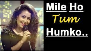 Mile Ho Tum Humko Lyrics in Hindi | Neha Kakkar, Tony Kakkar