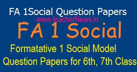 FA 1 (Formative 1) Social Question Papers For 6th, 7th Class Slip Test in EM TM