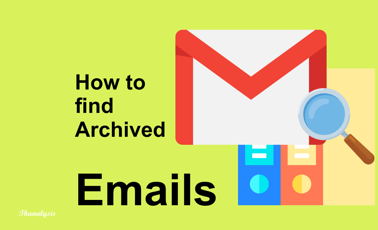 How to find archived emails in Gmail - Thanalysis