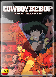 Cowboy Bebop, la Película: Llamando a las Puertas del Cielo (2001) DVDRIP LATINO