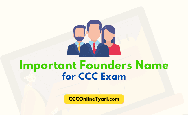 Important founders name for ccc exam