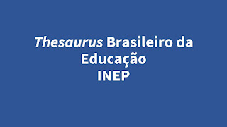 Thesaurus da Educação Brasileira - INEP