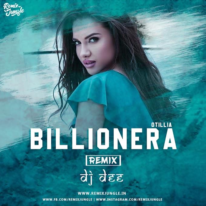 BILLIONERA ( OTILLIA ) - REMIX -  DJ DEE