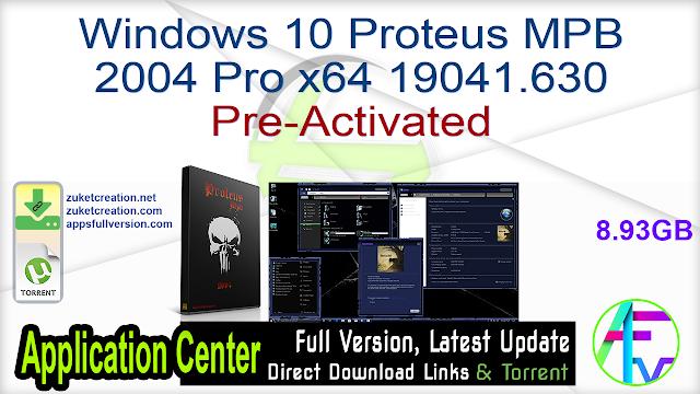 Windows 10 Proteus MPB 2004 Pro x64 19041.630 Pre-Activated
