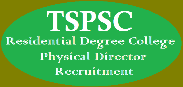 Physical Director, TS Jobs, TS Recruitment, TS Residentials, TS State, TSPSC, TSPSC Recruitments, TS Women Residential Degree College
