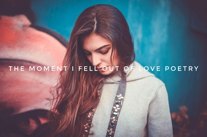 The Moment I Fell out of Love Poetry | English Poems | Love Poems by Mahek Jangda