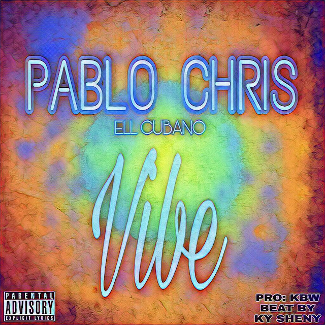 Pablo Chris - Vibe (Prod. KBW & Ky Sheny)