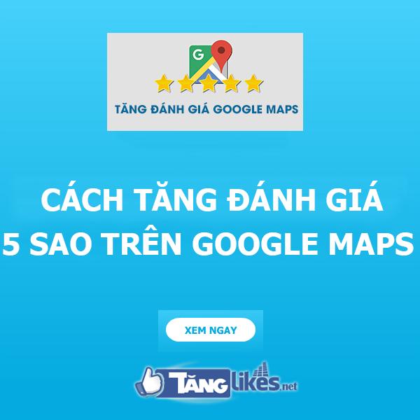 tang danh gia 5 sao tren google maps