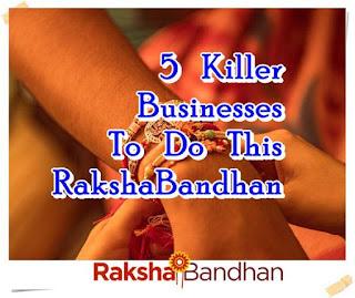 5 killer Businesses To Do This Raksha Bandhan