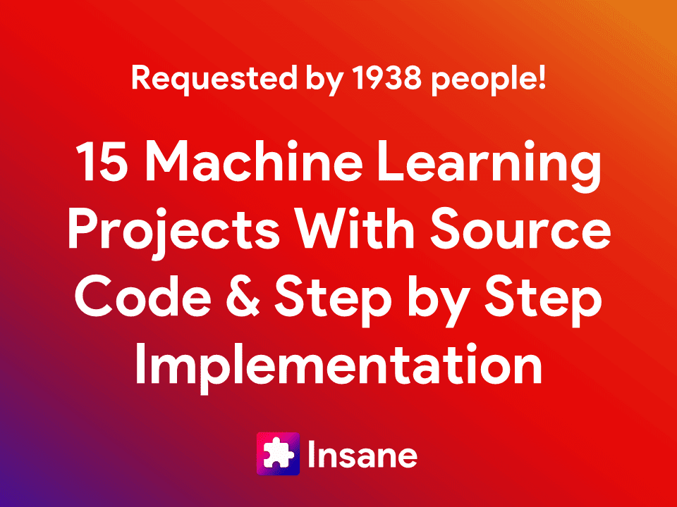 Latest Machine Learning Projects With Source Code & Step by Step Implementation