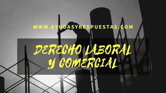 derecho laboral comercial