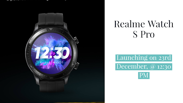 Realme Watch S Pro Launching on 23 December: All Features You Need Know