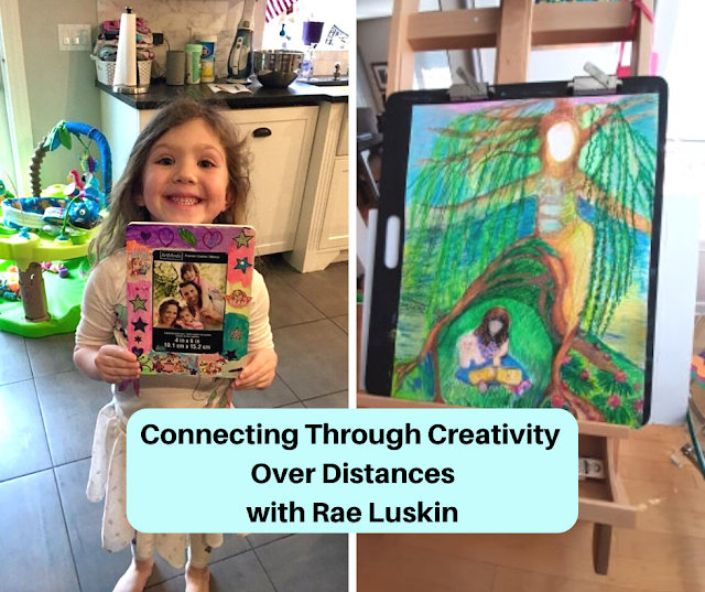 Connecting With Others Through Creativity Over Distances: Concepts to Bring Forward from Rae Luskin