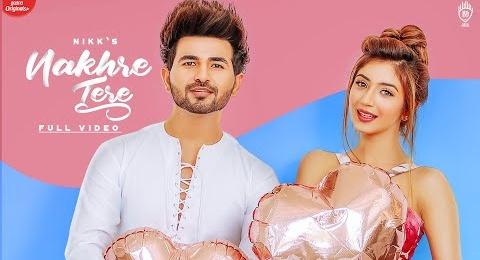 Nakhre Tere Song Lyrics | नखरे तेरे | Nikk New Song | Priyanka Khera | Latest Punjabi Song | New Song 2020