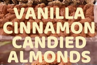 VANILLA CINNAMON CANDIED ALMONDS