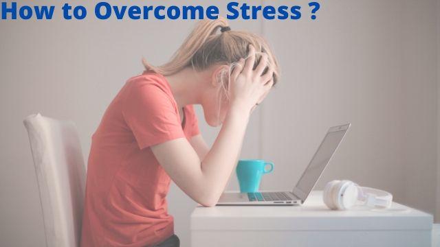 How to overcome stress |तनाव प्रबन्धन की 9 Tips