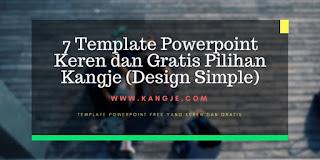 7 Template Powerpoint Keren dan Gratis Pilihan Kangje (Design Simple)